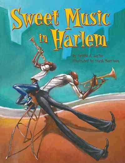 Sweet Music in Harlem By Taylor, Debbie A./ Morrison, Frank (ILT)